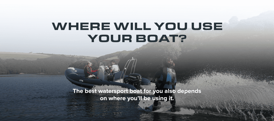 Where Will You Use Your Boat