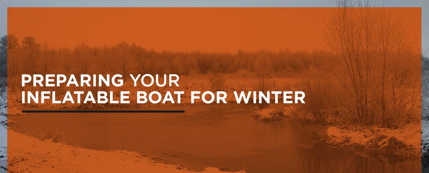 Preparing Your Inflatable Boat for Winter